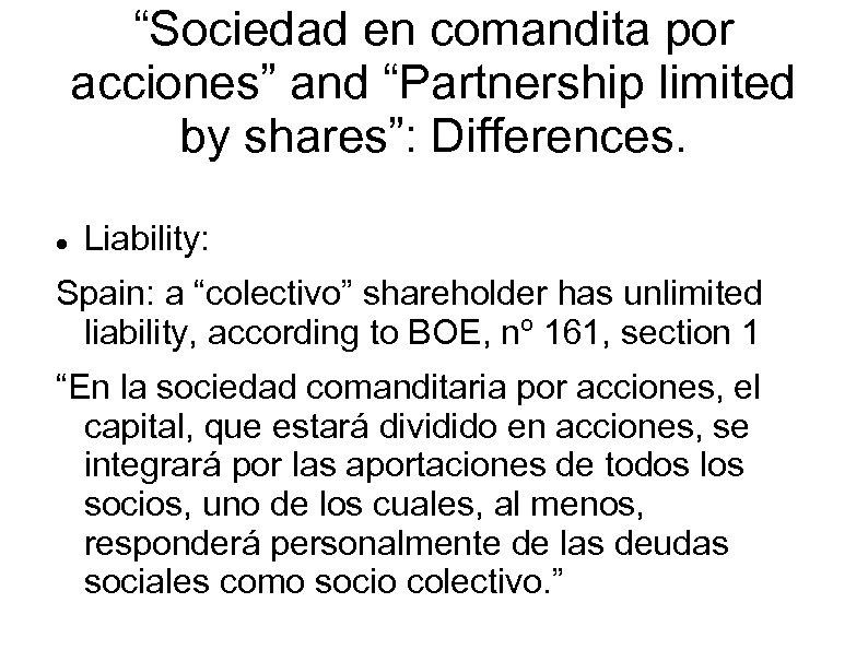 """""""Sociedad en comandita por acciones"""" and """"Partnership limited by shares"""": Differences. Liability: Spain: a"""
