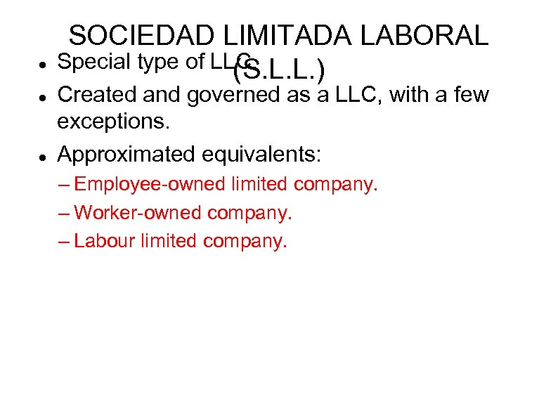 SOCIEDAD LIMITADA LABORAL Special type of LLC. (S. L. L. ) Created and