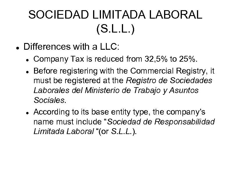 SOCIEDAD LIMITADA LABORAL (S. L. L. ) Differences with a LLC: Company Tax is