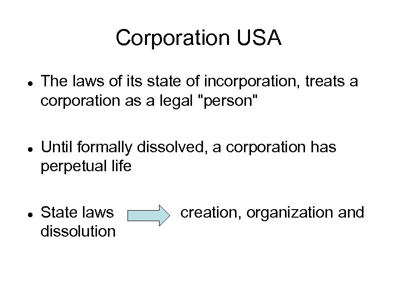 Corporation USA The laws of its state of incorporation, treats a corporation as a
