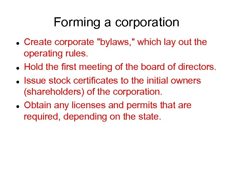 Forming a corporation Create corporate