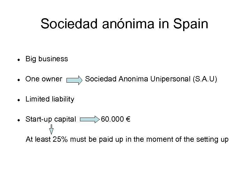 Sociedad anónima in Spain Big business One owner Limited liability Start-up capital Sociedad Anonima