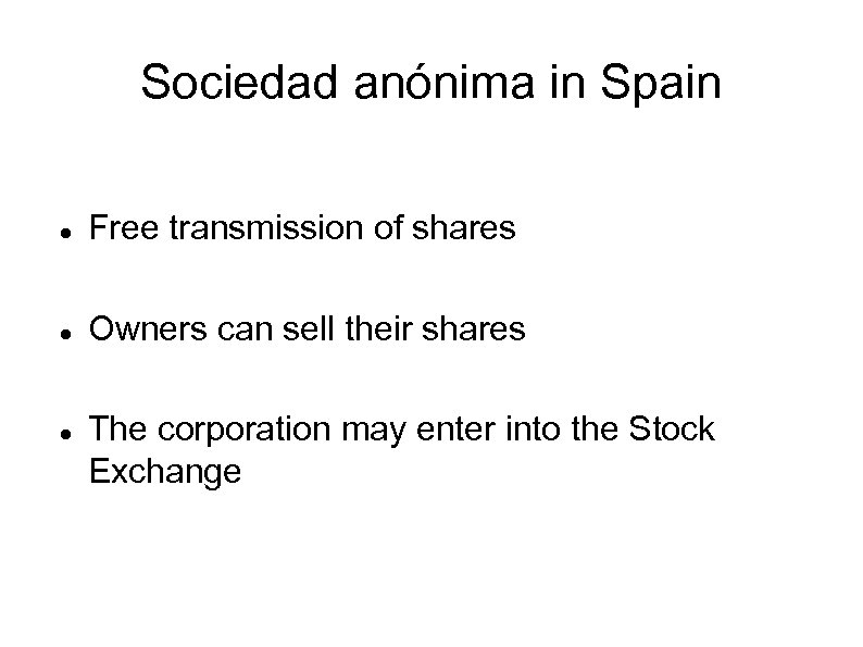 Sociedad anónima in Spain Free transmission of shares Owners can sell their shares The