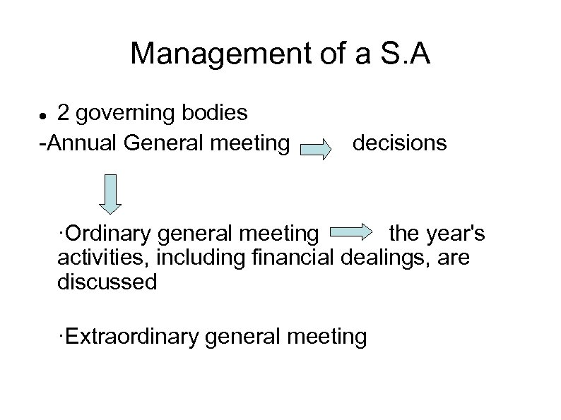 Management of a S. A 2 governing bodies -Annual General meeting decisions ·Ordinary general