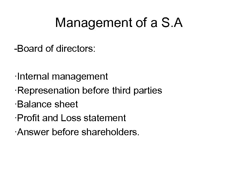 Management of a S. A -Board of directors: ·Internal management ·Represenation before third parties
