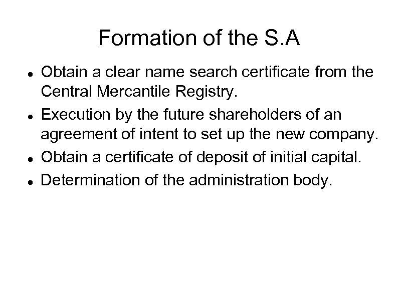 Formation of the S. A Obtain a clear name search certificate from the Central