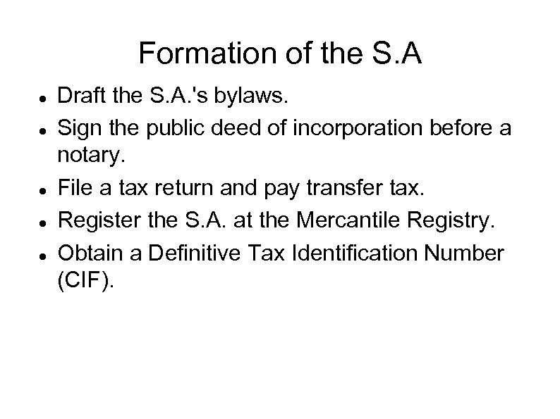Formation of the S. A Draft the S. A. 's bylaws. Sign the public
