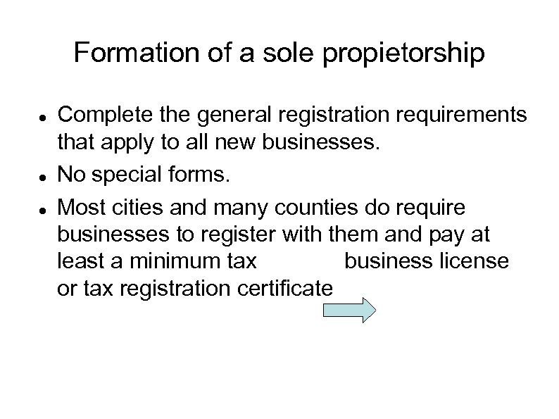 Formation of a sole propietorship Complete the general registration requirements that apply to all