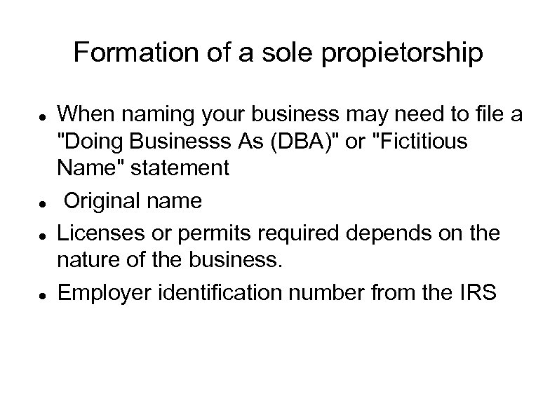 Formation of a sole propietorship When naming your business may need to file a