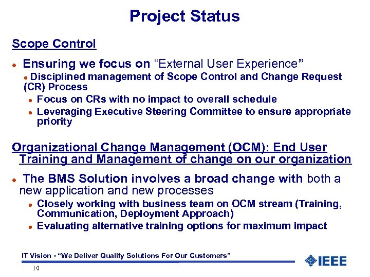 "Project Status Scope Control l Ensuring we focus on ""External User Experience"" Disciplined management"