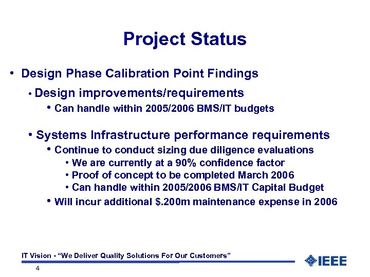 Project Status • Design Phase Calibration Point Findings • Design improvements/requirements • Can handle