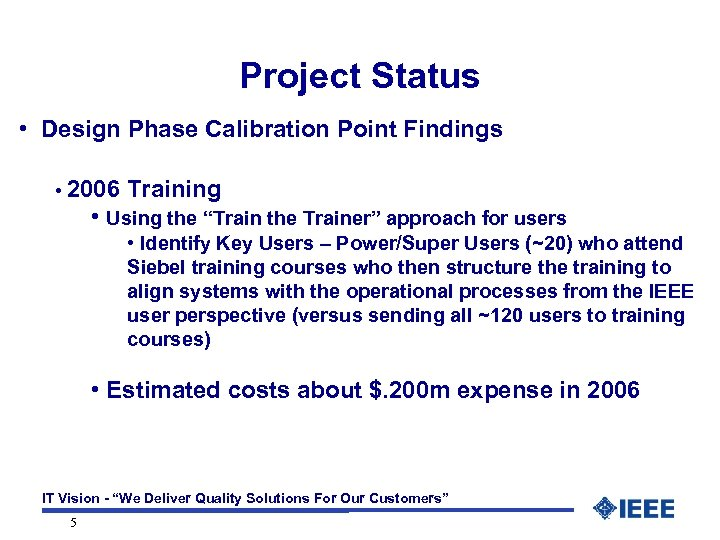 Project Status • Design Phase Calibration Point Findings • 2006 Training • Using the