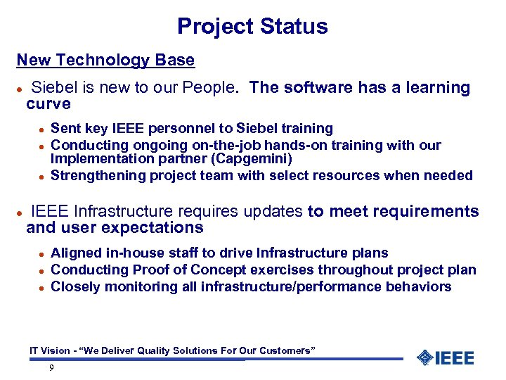 Project Status New Technology Base l Siebel is new to our People. The software