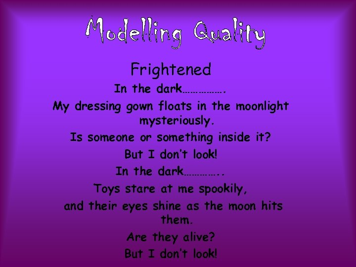 Frightened In the dark……………. My dressing gown floats in the moonlight mysteriously. Is someone