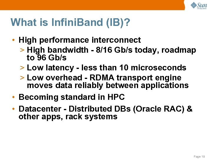 What is Infini. Band (IB)? • High performance interconnect > High bandwidth - 8/16