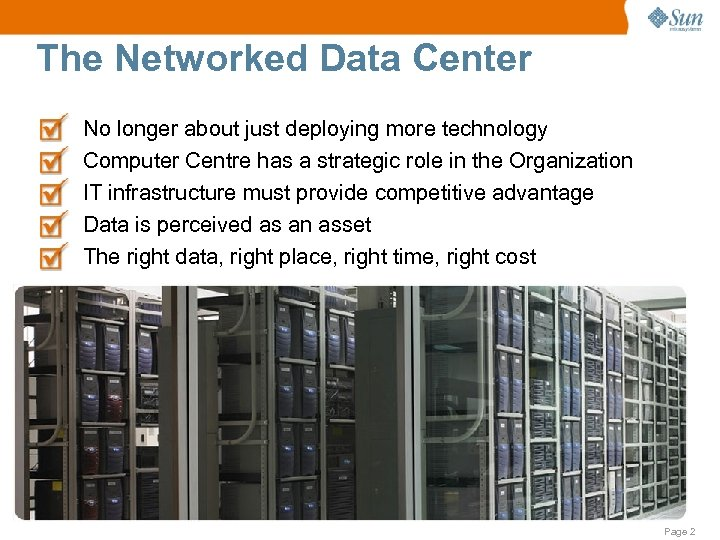 The Networked Data Center No longer about just deploying more technology Computer Centre has