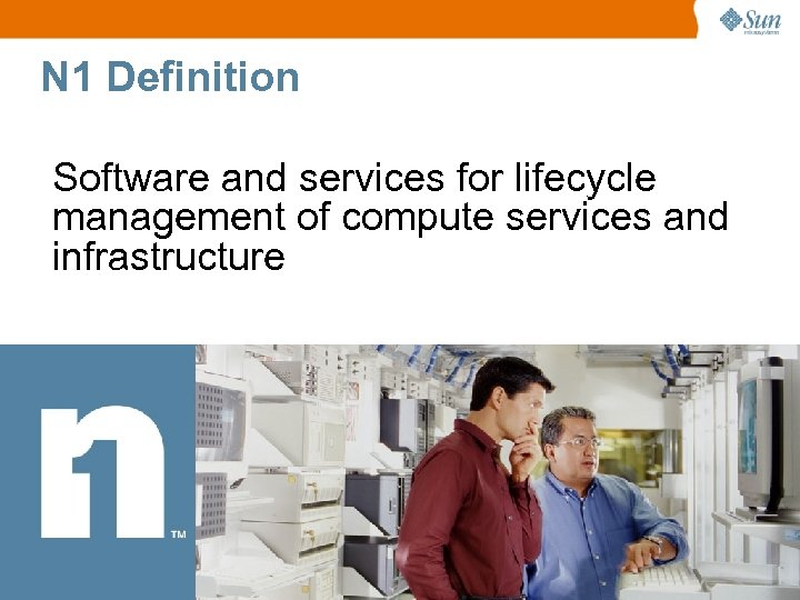 N 1 Definition Software and services for lifecycle management of compute services and infrastructure