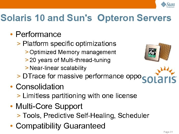 Solaris 10 and Sun's Opteron Servers • Performance > Platform specific optimizations > Optimized