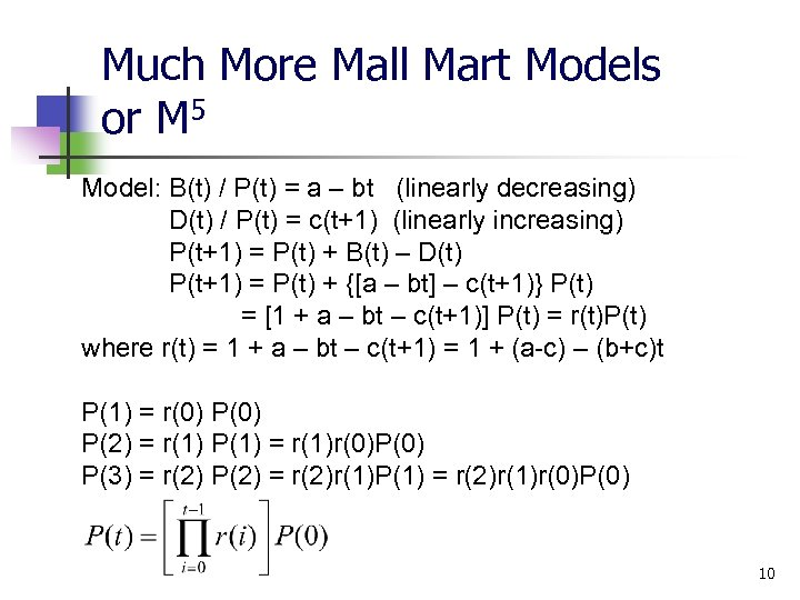 Much More Mall Mart Models or M 5 Model: B(t) / P(t) = a