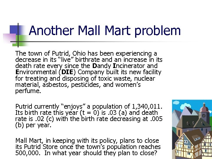 Another Mall Mart problem The town of Putrid, Ohio has been experiencing a decrease