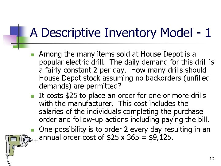 A Descriptive Inventory Model - 1 n n n Among the many items sold