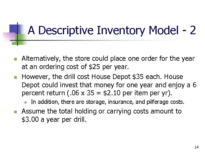 A Descriptive Inventory Model - 2 n n Alternatively, the store could place one