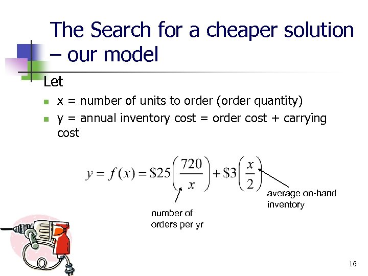 The Search for a cheaper solution – our model Let n n x =
