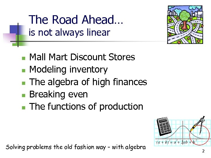 The Road Ahead… is not always linear n n n Mall Mart Discount Stores