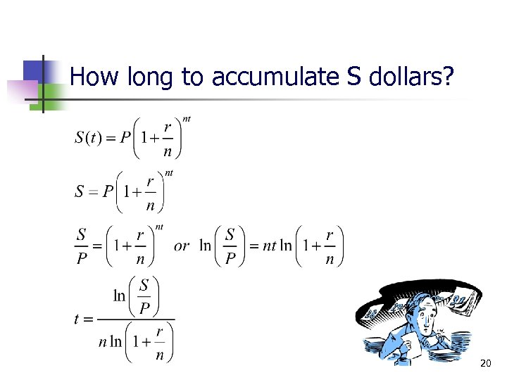 How long to accumulate S dollars? 20
