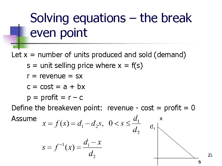 Solving equations – the break even point Let x = number of units produced