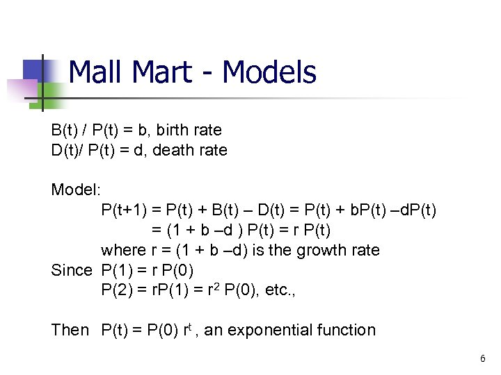 Mall Mart - Models B(t) / P(t) = b, birth rate D(t)/ P(t) =