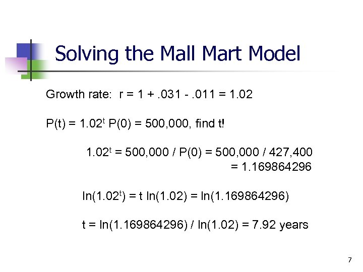 Solving the Mall Mart Model Growth rate: r = 1 +. 031 -. 011