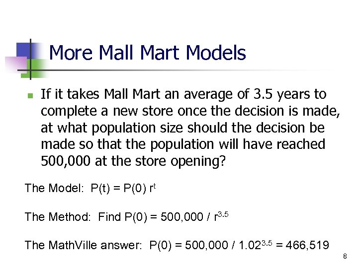 More Mall Mart Models n If it takes Mall Mart an average of 3.