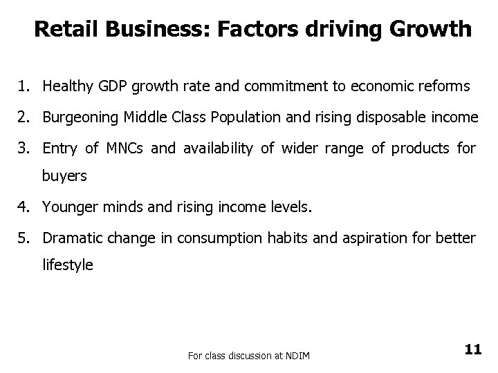 Retail Business: Factors driving Growth 1. Healthy GDP growth rate and commitment to economic