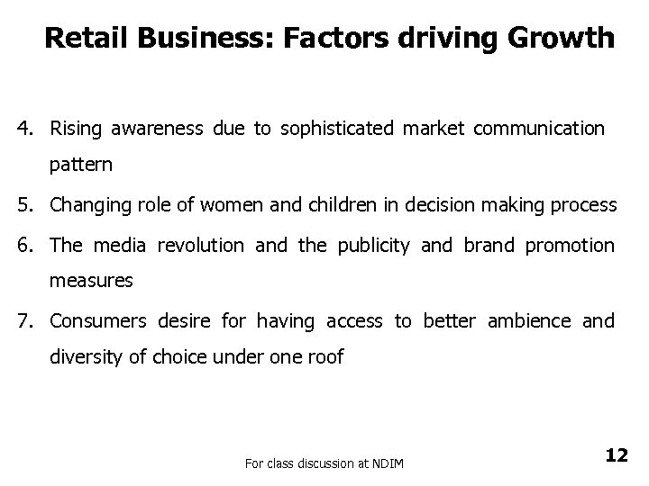 Retail Business: Factors driving Growth 4. Rising awareness due to sophisticated market communication pattern