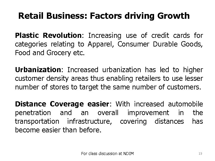 Retail Business: Factors driving Growth Plastic Revolution: Increasing use of credit cards for categories
