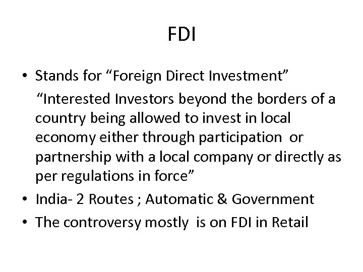 """FDI • Stands for """"Foreign Direct Investment"""" """"Interested Investors beyond the borders of a"""