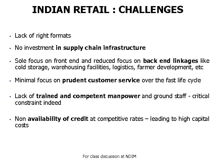 INDIAN RETAIL : CHALLENGES • Lack of right formats • No investment in supply