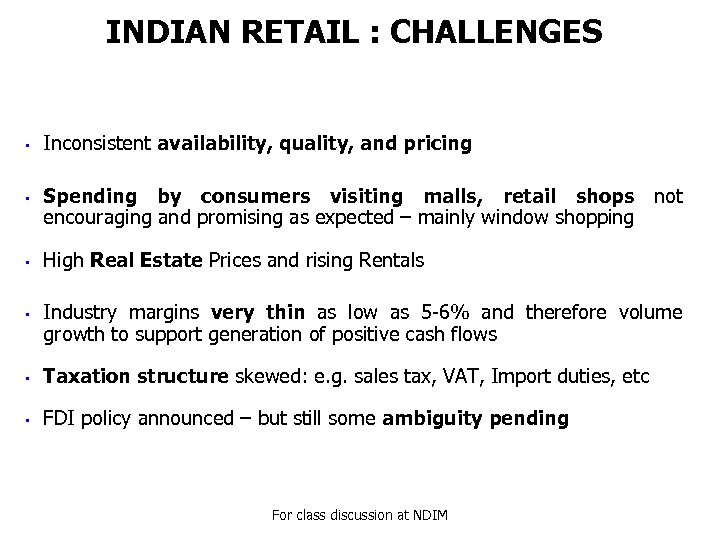 INDIAN RETAIL : CHALLENGES • • Inconsistent availability, quality, and pricing Spending by consumers
