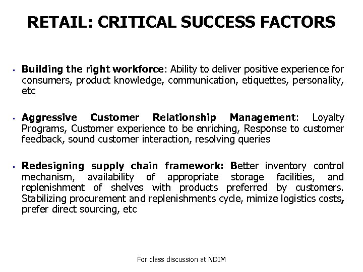 RETAIL: CRITICAL SUCCESS FACTORS • • • Building the right workforce: Ability to deliver