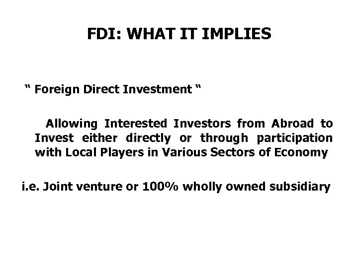 """FDI: WHAT IT IMPLIES """" Foreign Direct Investment """" Allowing Interested Investors from Abroad"""