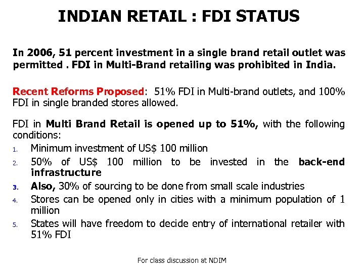 INDIAN RETAIL : FDI STATUS In 2006, 51 percent investment in a single brand