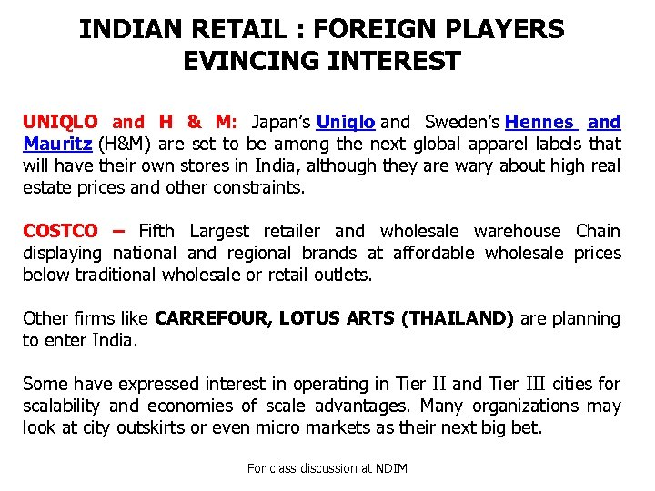 INDIAN RETAIL : FOREIGN PLAYERS EVINCING INTEREST UNIQLO and H & M: Japan's Uniqlo