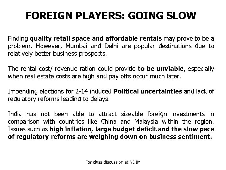 FOREIGN PLAYERS: GOING SLOW Finding quality retail space and affordable rentals may prove to