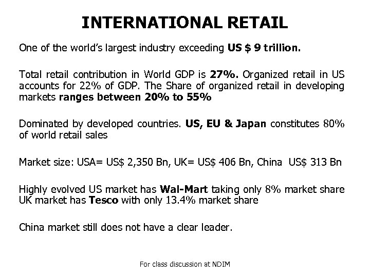 INTERNATIONAL RETAIL One of the world's largest industry exceeding US $ 9 trillion. Total