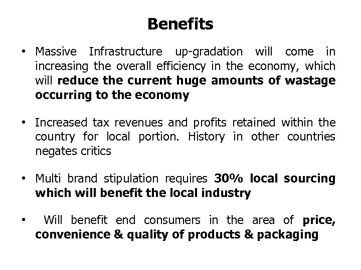Benefits • Massive Infrastructure up-gradation will come in increasing the overall efficiency in the