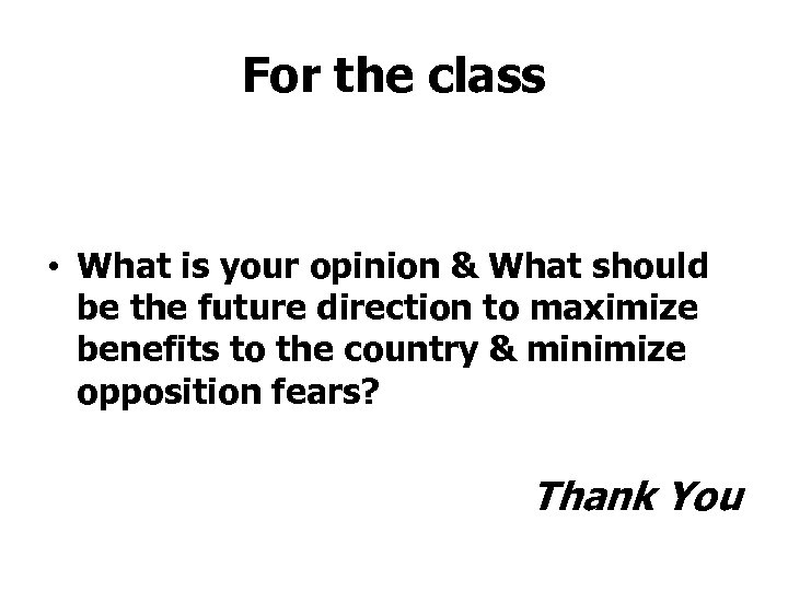 For the class • What is your opinion & What should be the future