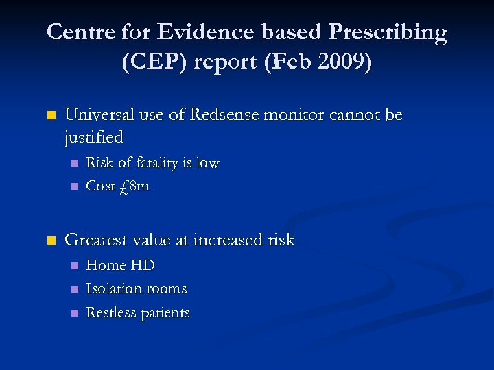 Centre for Evidence based Prescribing (CEP) report (Feb 2009) n Universal use of Redsense