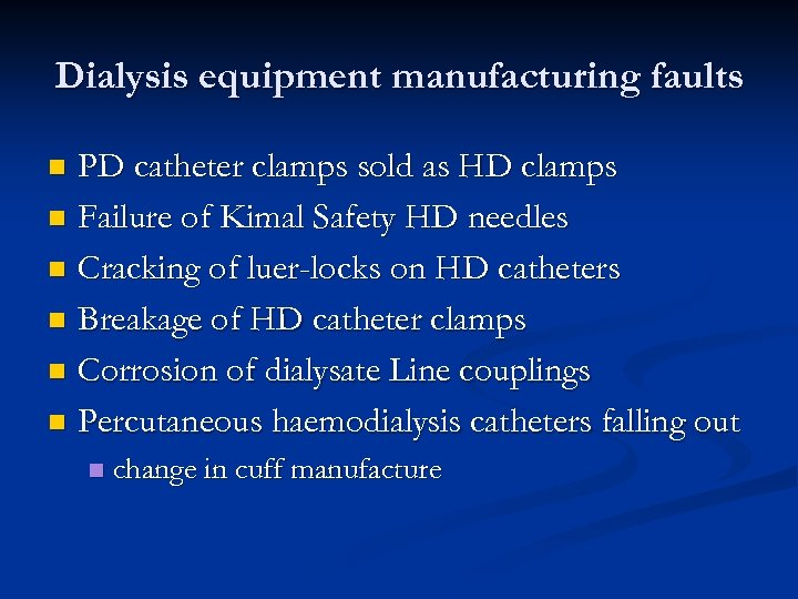 Dialysis equipment manufacturing faults PD catheter clamps sold as HD clamps n Failure of
