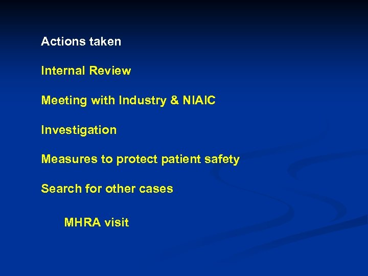 Actions taken Internal Review Meeting with Industry & NIAIC Investigation Measures to protect patient